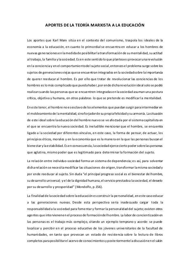 APORTES DE LA TEORÍA MARXISTA A LA EDUCACIÓN  Los aportes que Karl Marx sitúa en el contexto del comunismo, traspola los i...