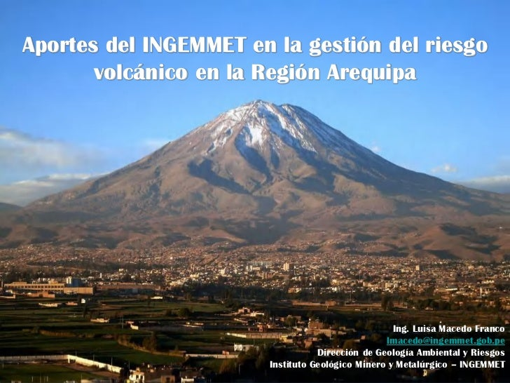 Aportes del INGEMMET en la gestión del riesgo       volcánico en la Región Arequipa                                       ...