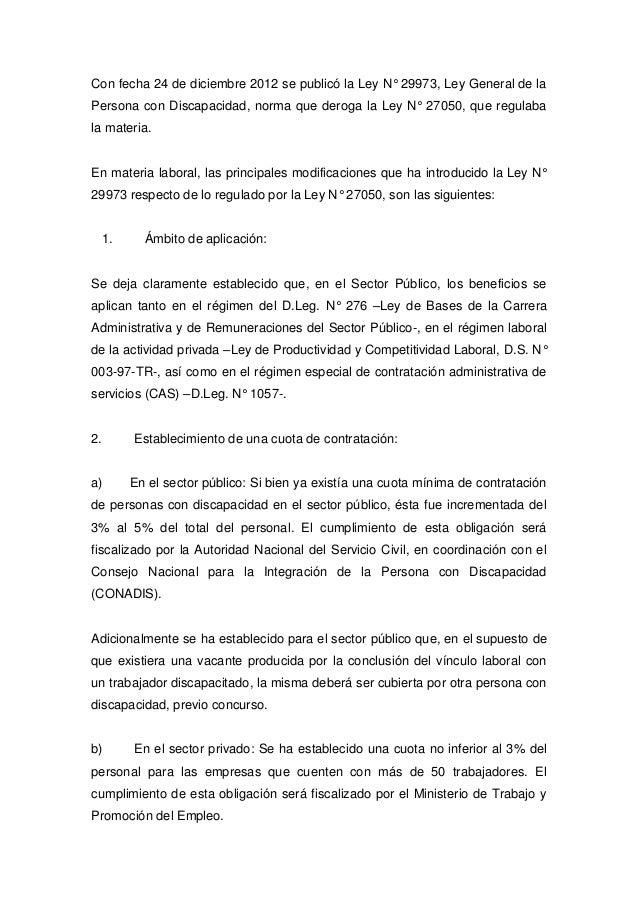 Con fecha 24 de diciembre 2012 se publicó la Ley N° 29973, Ley General de laPersona con Discapacidad, norma que deroga la ...