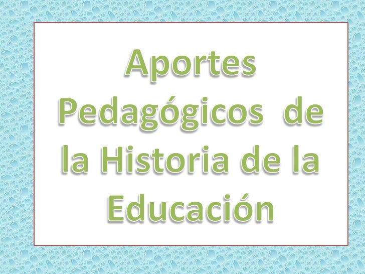 Aportes de la Educación Pre colonial            de Indoamérica Tuvieron reflexión y sistematización explícita de la educac...