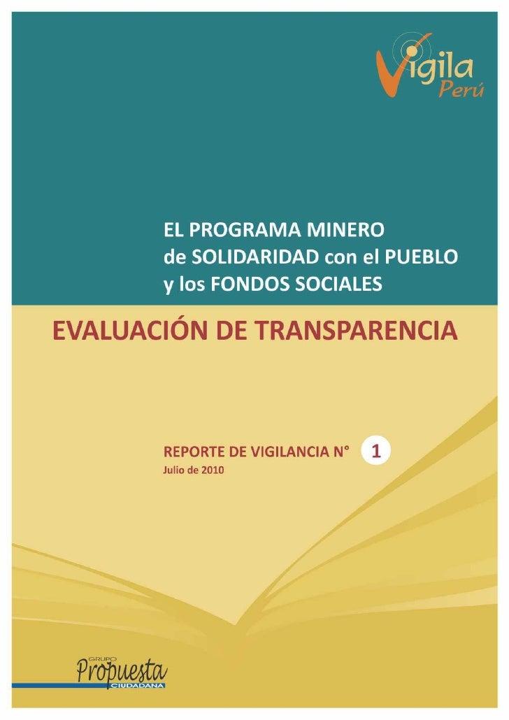 El PROGRAMA MINERO          de SOLIDARIDAD con el PUEBLO          y los FONDOS SOCIALES  EVALUACIÓN DE TRANSPARENCIA      ...