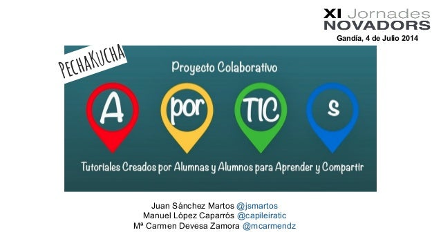 Gandía, 4 de Julio 2014 Juan Sánchez Martos @jsmartos Manuel López Caparrós @capileiratic Mª Carmen Devesa Zamora @mcarmen...