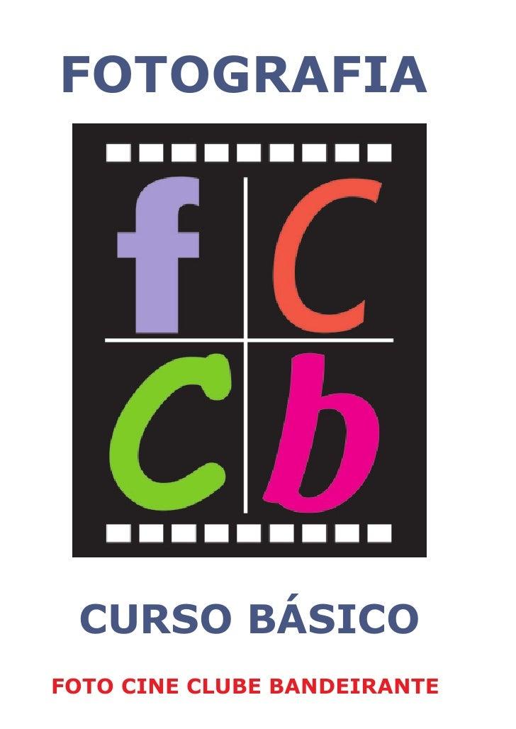 FOTOGRAFIA      CURSO BÁSICO FOTO CINE CLUBE BANDEIRANTE