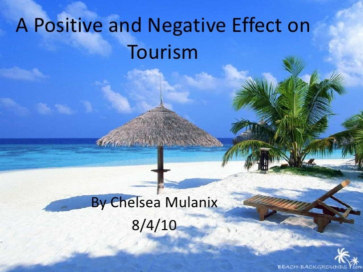 A positive and negative effect on tourism
