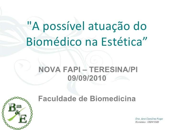 NOVAFAPI - Terezina-PI - 2010 - A possivel atuacao do biomedico na estetica