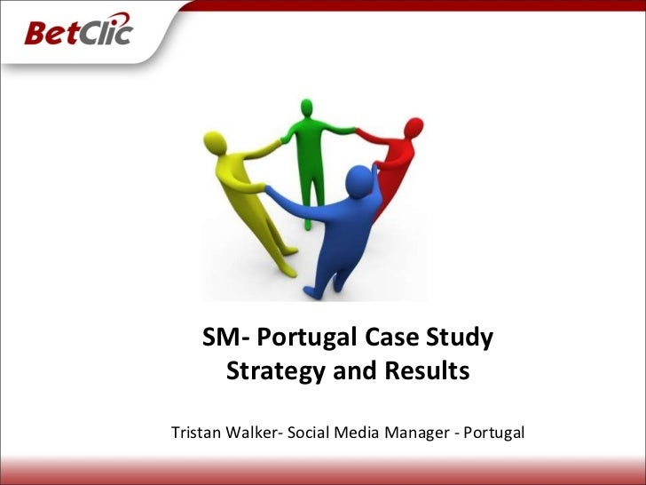 SM- Portugal Case Study Strategy and Results Tristan Walker- Social Media Manager - Portugal