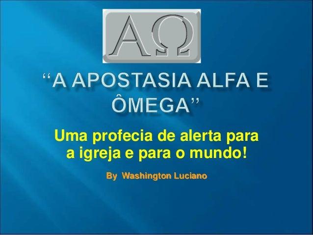 Uma profecia de alerta para a igreja e para o mundo! By Washington Luciano