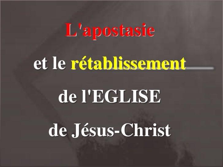 Lapostasieet le rétablissement   de lEGLISE de Jésus-Christ