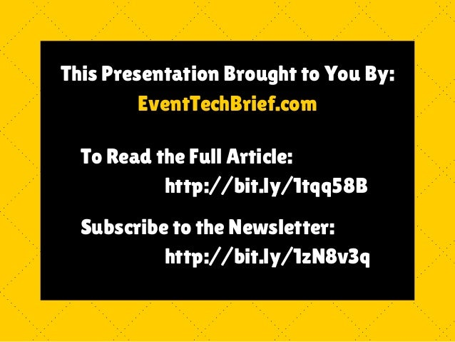 This Presentation Brought to You By:  EventTechBrief.com  To Read the Full Article:  http://bit.ly/1tqq58B  Subscribe to t...