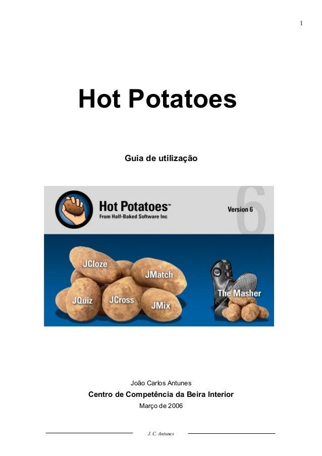 1Hot Potatoes         Guia de utilização           João Carlos AntunesCentro de Competência da Beira Interior             ...