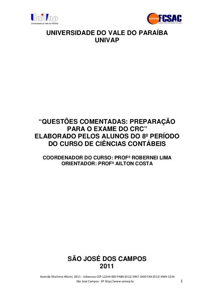 """UNIVERSIDADE DO VALE DO PARAÍBA              UNIVAP """"QUESTÕES COMENTADAS: PREPARAÇÃO        PARA O EXAME DO CRC""""ELABORADO ..."""
