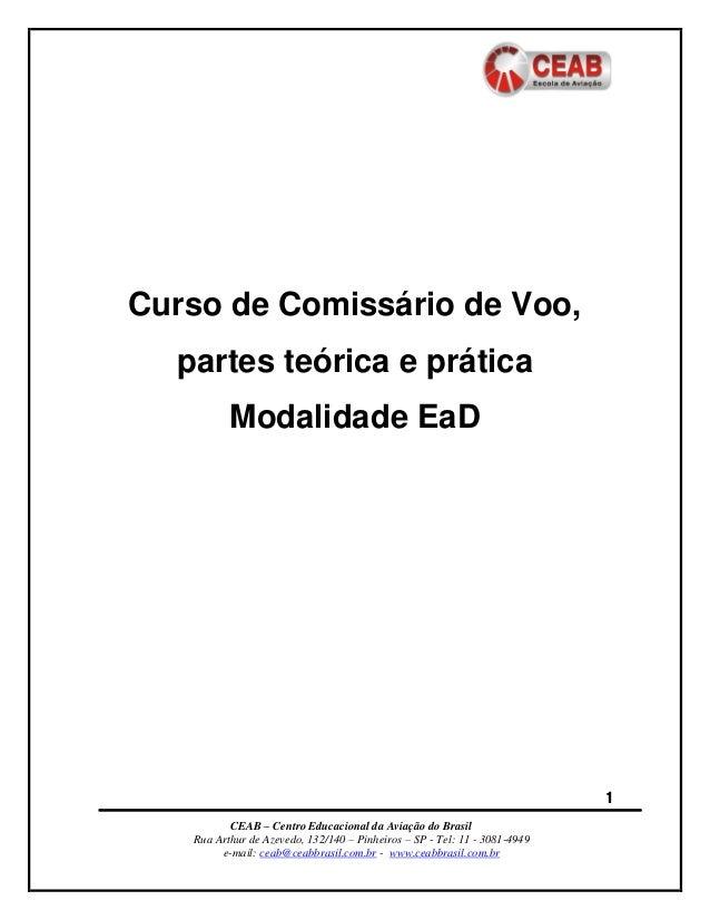 CEAB – Centro Educacional da Aviação do Brasil  Rua Arthur de Azevedo, 132/140 – Pinheiros – SP - Tel: 11 - 3081-4949  e-m...