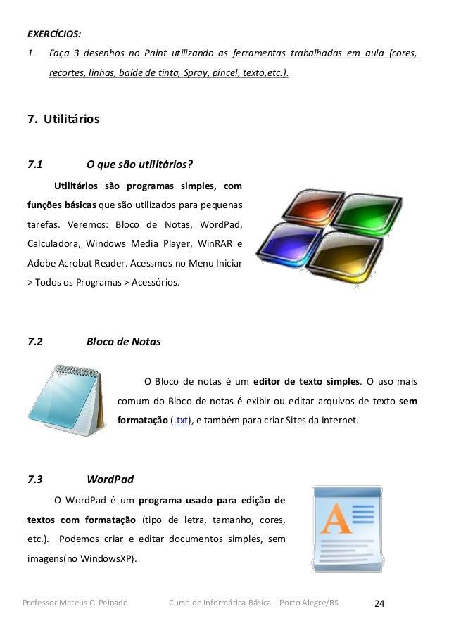 EXERCÍCIOS: 1.    Faça 3 desenhos no Paint utilizando as ferramentas trabalhadas em aula (cores,       recortes, linhas, b...