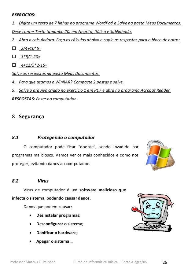 EXERCICIOS: 1. Digite um texto de 7 linhas no programa WordPad e Salve na pasta Meus Documentos. Deve conter Texto tamanho...