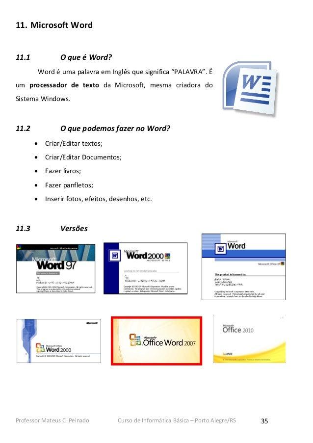 """11. Microsoft Word11.1              O que é Word?           Word é uma palavra em Inglês que significa """"PALAVRA"""". Éum proc..."""