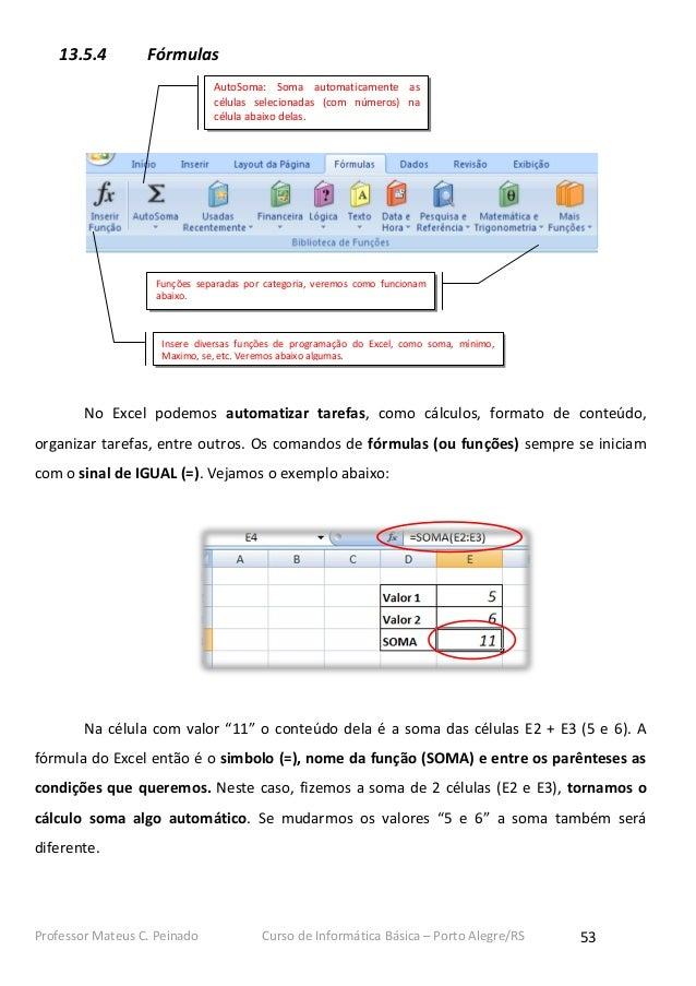 13.5.4        Fórmulas                               AutoSoma: Soma automaticamente as                               célul...