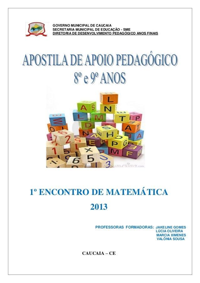 GOVERNO MUNICIPAL DE CAUCAIA    SECRETARIA MUNICIPAL DE EDUCAÇÃO - SME    DIRETORIA DE DESENVOLVIMENTO PEDAGÓGICO ANOS FIN...