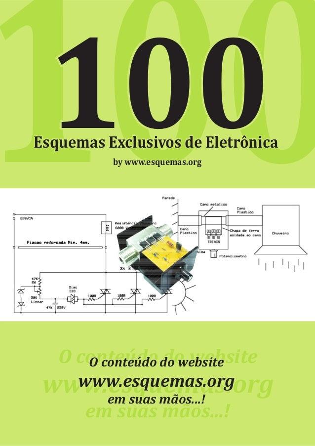 100O conteúdo do websiteem suas mãos...!www.esquemas.org100100Esquemas Exclusivos de EletrônicaEsquemas Exclusivos de Elet...