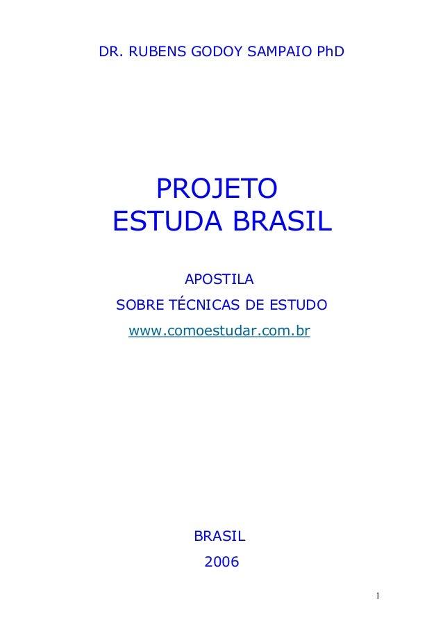 DR. RUBENS GODOY SAMPAIO PhDPROJETOESTUDA BRASILAPOSTILASOBRE TÉCNICAS DE ESTUDOwww.comoestudar.com.brBRASIL20061