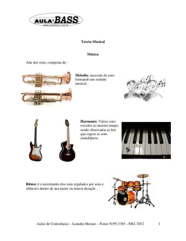 Teoria Musical Música Arte dos sons, composta de : Melodia: sucessão de sons formando um sentido musical .  Harmonia: Vári...