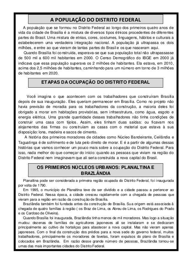 A população que se formou no Distrito Federal ao longo dos primeiros quatro anos de vida da cidade de Brasília é a mistura...