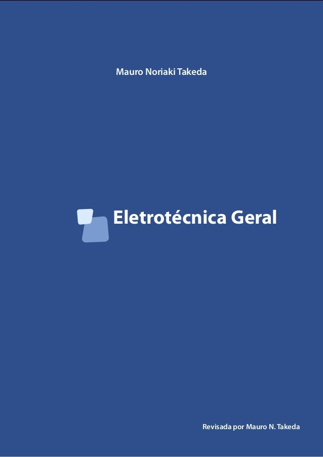 Eletrotécnica Geral Mauro Noriaki Takeda Revisada por Mauro N. Takeda