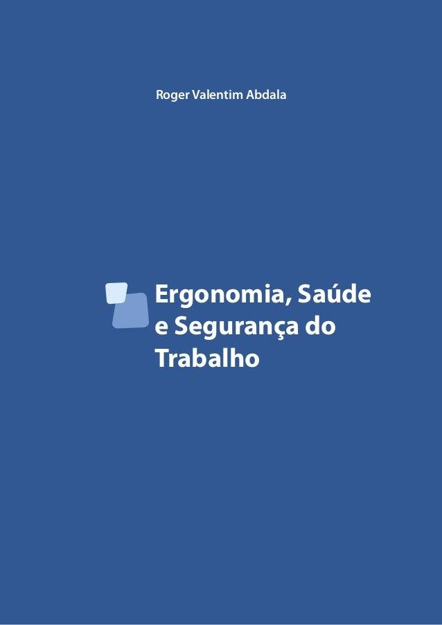 Ergonomia, Saúde e Segurança do Trabalho Roger Valentim Abdala