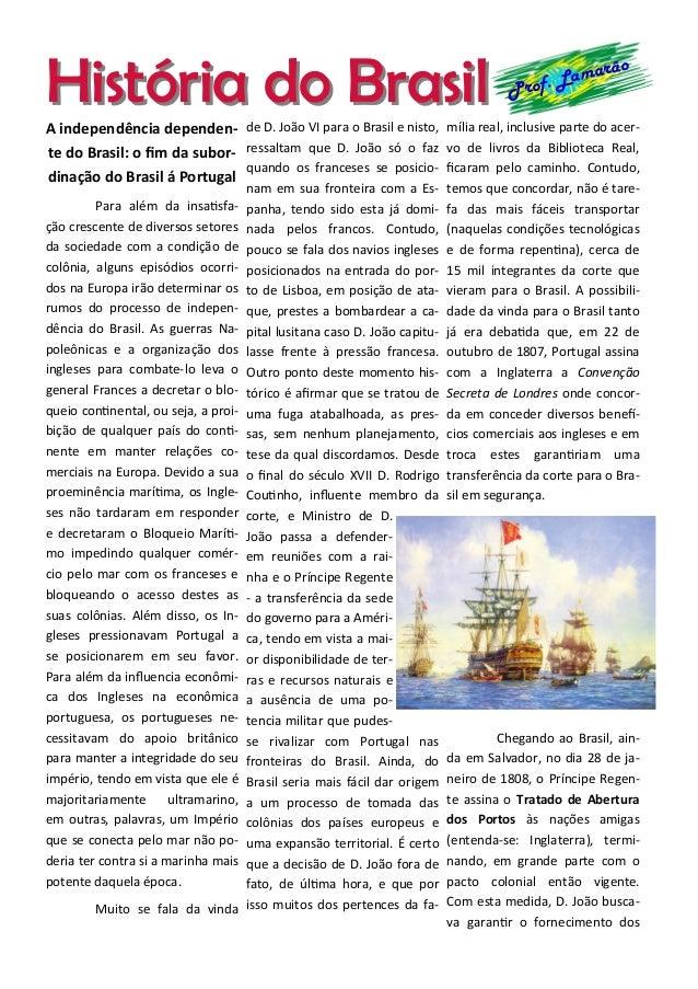 História do BrasilHistória do Brasil Prof. Lamarão A independência dependen- te do Brasil: o fim da subor- dinação do Bras...