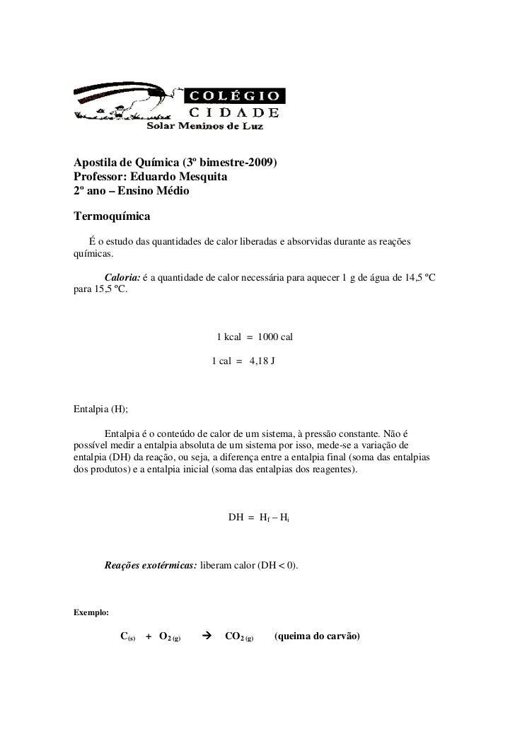 Apostila de Química (3º bimestre-2009)Professor: Eduardo Mesquita2º ano – Ensino MédioTermoquímica   É o estudo das quanti...