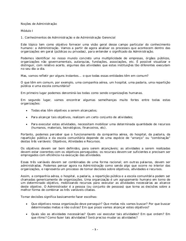 - 1 –Noções de AdministraçãoMódulo I1. Conhecimentos de Administração e de Administração GerencialEste tópico tem como obj...