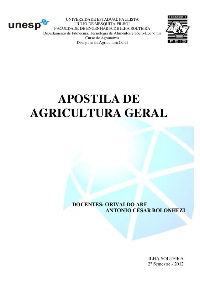 """APOSTILA DE AGRICULTURA GERAL UNIVERSIDADE ESTADUAL PAULISTA """"JÚLIO DE MESQUITA FILHO"""" FACULDADE DE ENGENHARIA DE ILHA SOL..."""