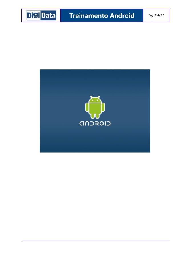 Treinamento Android  Pág.: 1 de 96