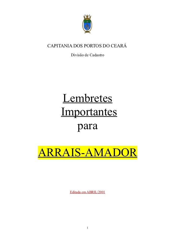 CAPITANIA DOS PORTOS DO CEARÁ         Divisão de Cadastro     Lembretes     Importantes        paraARRAIS-AMADOR         E...