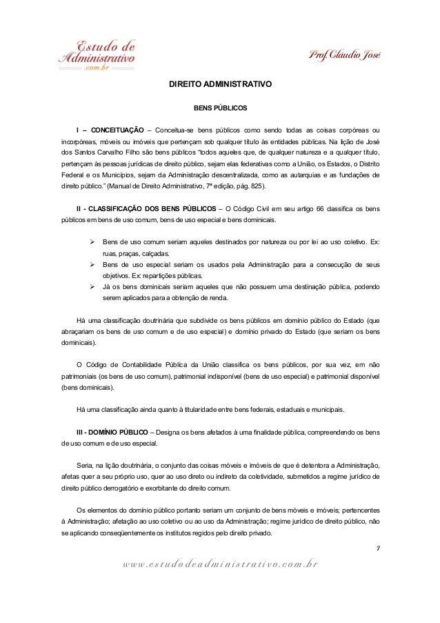 Prof. Cláudio José w w w . e s t u d o d e a d m i n i s t r a t i v o . c o m . b r 1 DIREITO ADMINISTRATIVO BENS PÚBLICO...