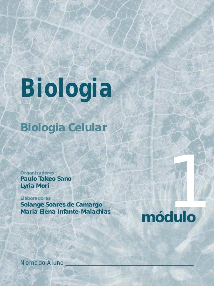 BiologiaBiologia CelularOrganizadoresPaulo Takeo SanoLyria MoriElaboradorasSolange Soares de CamargoMaria Elena Infante-Ma...