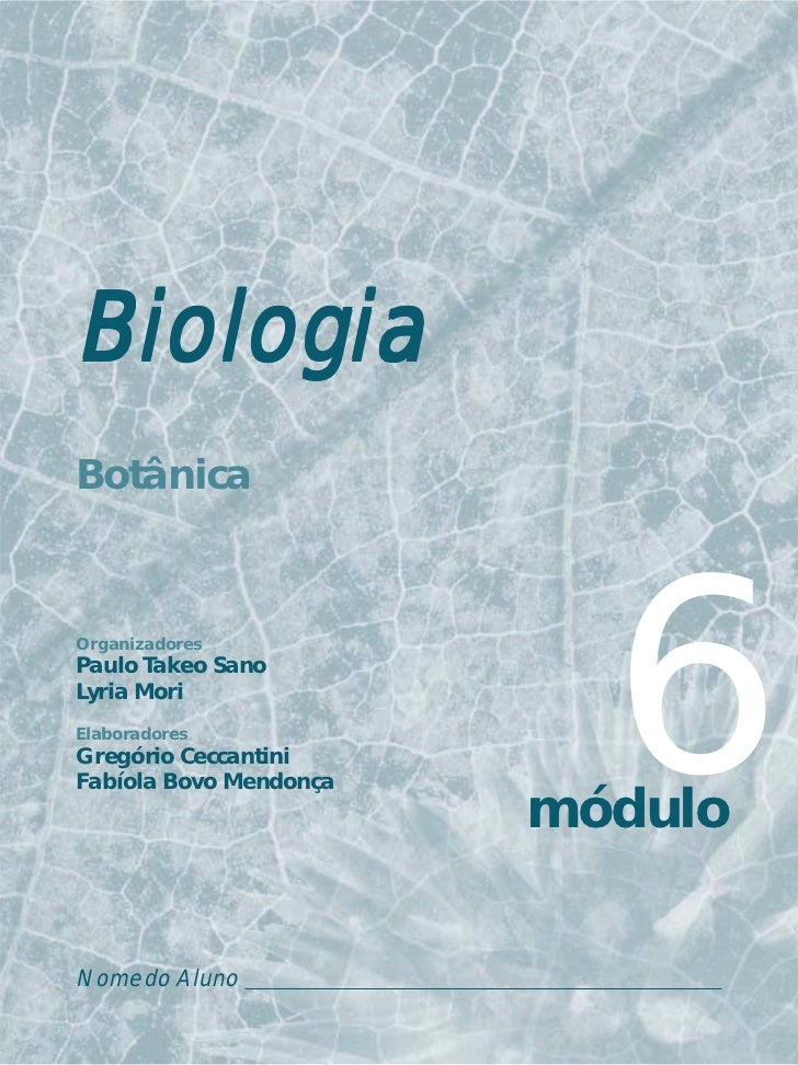 BiologiaBotânicaOrganizadoresPaulo Takeo SanoLyria MoriElaboradoresGregório CeccantiniFabíola Bovo Mendonça               ...