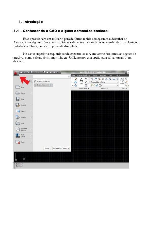 1. Introdução 1.1 – Conhecendo o CAD e alguns comandos básicos: Essa apostila será um utilitário para de forma rápida come...