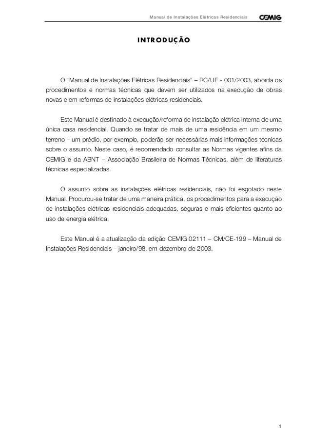 """1 Manual de Instalações Elétricas Residenciais INTRODUÇÃO O """"Manual de Instalações Elétricas Residenciais"""" – RC/UE - 001/2..."""