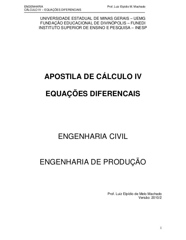 ENGENHARIA                           Prof. Luiz Elpídio M. MachadoCÁLCULO IV – EQUAÇÕES DIFERENCIAIS         UNIVERSIDADE ...