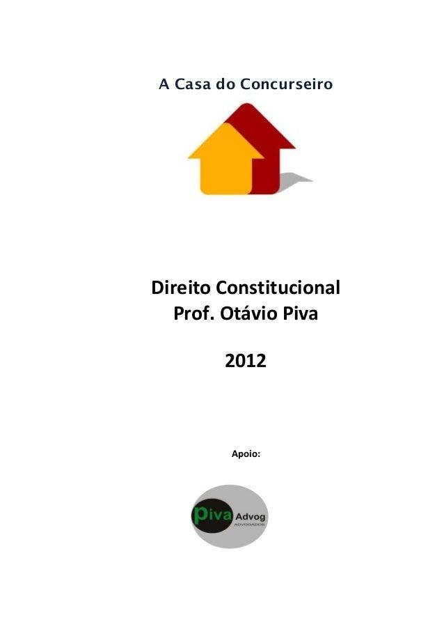 A Casa do Concurseiro            Direito  Constitucional   Prof.  Otávio  Piva         2012 ...