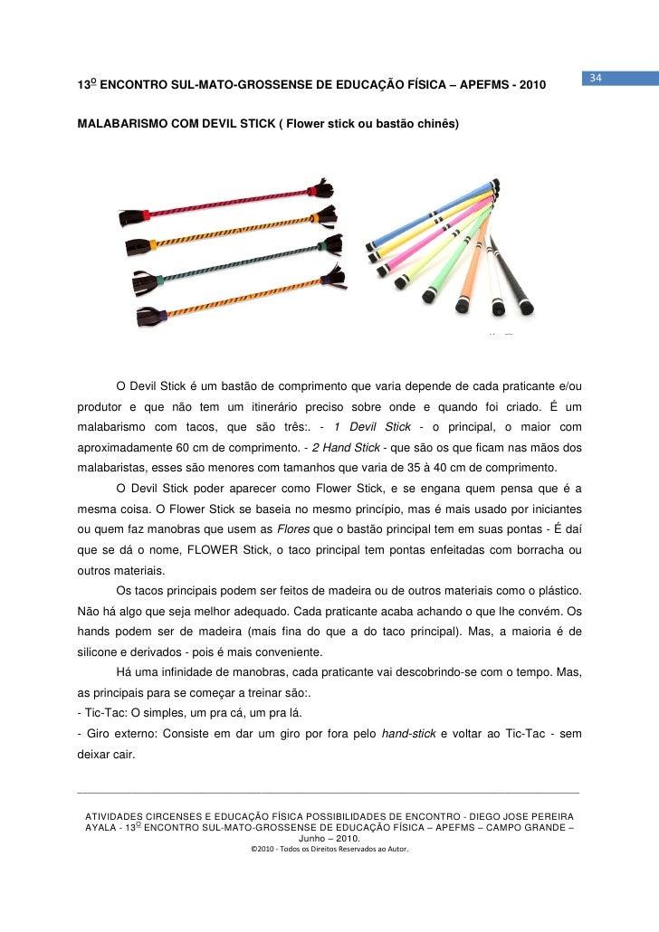 3413O ENCONTRO SUL-MATO-GROSSENSE DE EDUCAÇÃO FÍSICA – APEFMS - 2010MALABARISMO COM DEVIL STICK ( Flower stick ou bastão c...