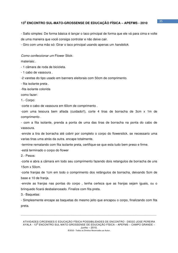 3513O ENCONTRO SUL-MATO-GROSSENSE DE EDUCAÇÃO FÍSICA – APEFMS - 2010- Salto simples: De forma básica é lançar o taco princ...