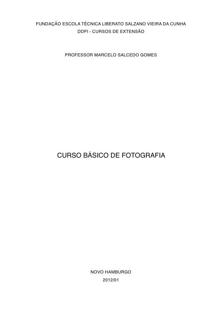 FUNDAÇÃO ESCOLA TÉCNICA LIBERATO SALZANO VIEIRA DA CUNHA               DDPI - CURSOS DE EXTENSÃO          PROFESSOR MARCEL...