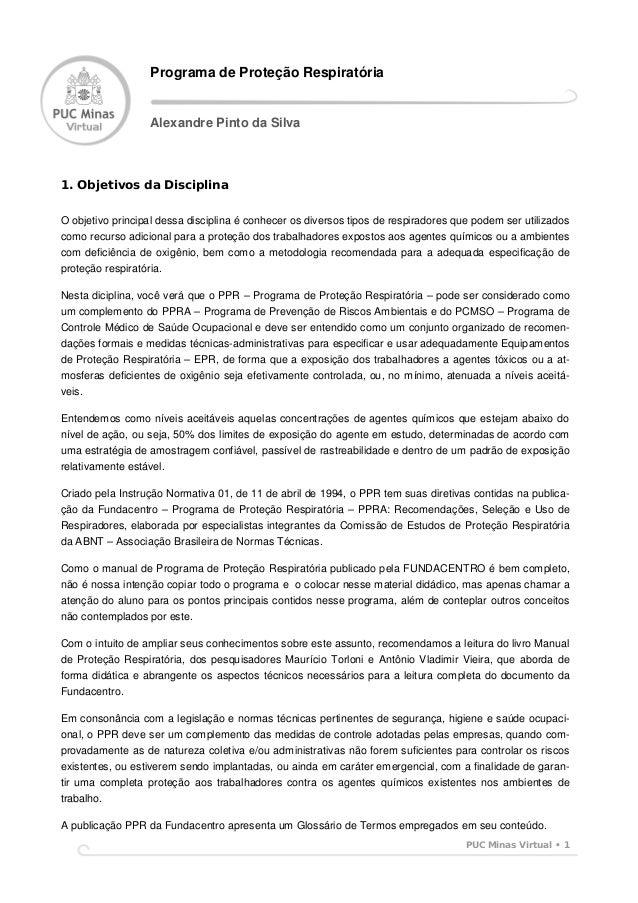 PUC Minas Virtual • 1 1. Objetivos da Disciplina O objetivo principal dessa disciplina é conhecer os diversos tipos de res...