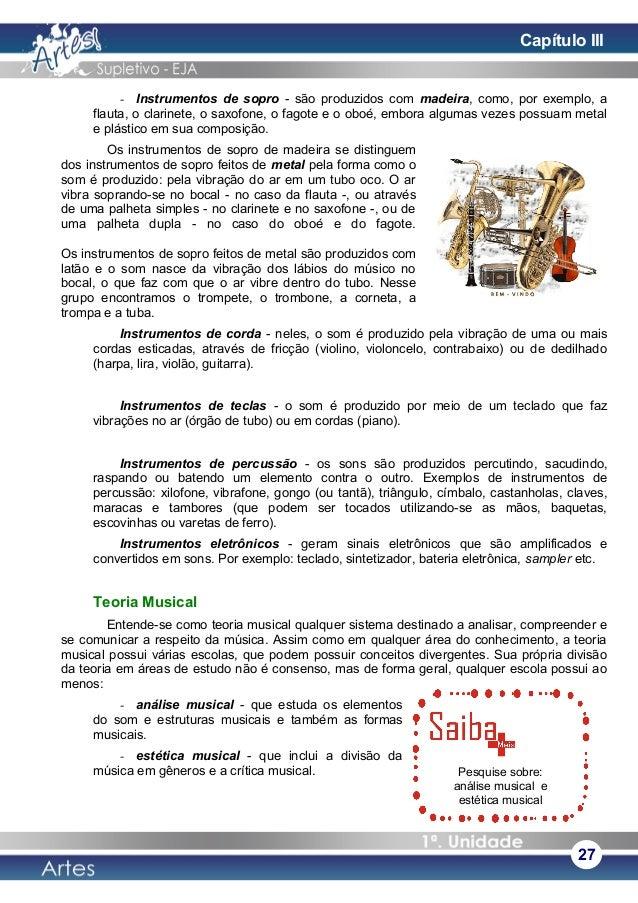 - Instrumentos de sopro - são produzidos com madeira, como, por exemplo, a flauta, o clarinete, o saxofone, o fagote e o o...