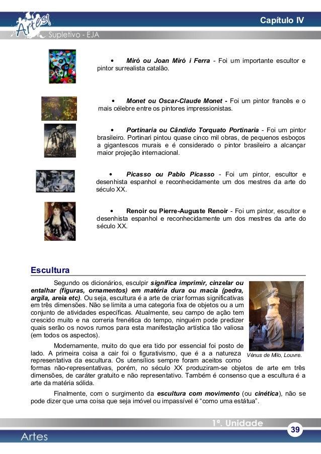 • Miró ou Joan Miró i Ferra - Foi um importante escultor e pintor surrealista catalão. • Monet ou Oscar-Claude Monet - Foi...