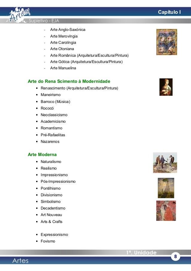 - Arte Anglo-Saxónica - Arte Merovíngia - Arte Carolíngia - Arte Otoniana - Arte Românica (Arquitetura/Escultura/Pintura) ...