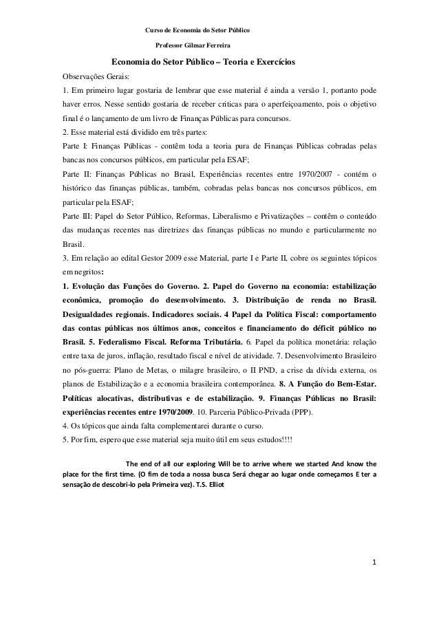 Curso de Economia do Setor Público Professor Gilmar Ferreira 1 Economia do Setor Público – Teoria e Exercícios Observações...
