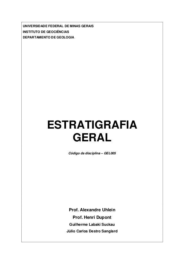 UNIVERSIDADE FEDERAL DE MINAS GERAIS INSTITUTO DE GEOCIÊNCIAS DEPARTAMENTO DE GEOLOGIA ESTRATIGRAFIA GERAL Código da disci...