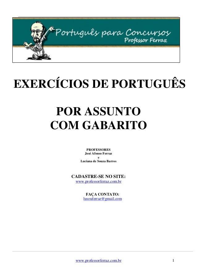 www.professorferraz.com.br 1 EXERCÍCIOS DE PORTUGUÊS POR ASSUNTO COM GABARITO PROFESSORES José Afonso Ferraz e Luciana de ...